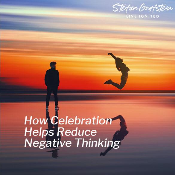 How Celebration Helps Reduce Negative Thinking