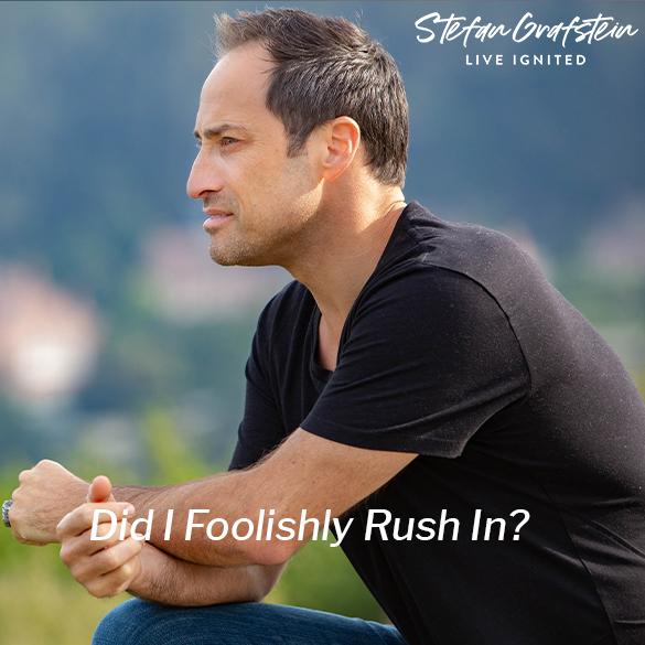 Did I Foolishly Rush In?