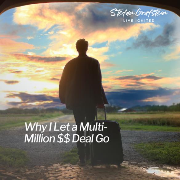 Why I Let a Multi-Million $$ Deal Go